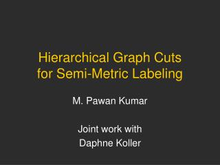 Hierarchical Graph Cuts for Semi-Metric Labeling