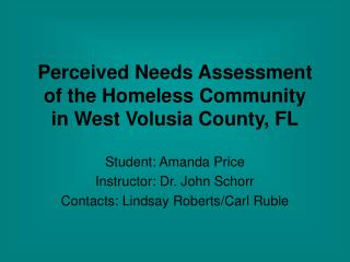 Perceived Needs Assessment of the Homeless Community  in West Volusia County, FL