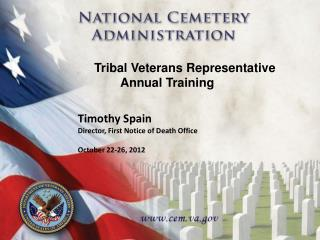 Timothy Spain Director, First Notice of Death Office October 22-26, 2012