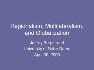 Regionalism, Multilateralism, and Globalization