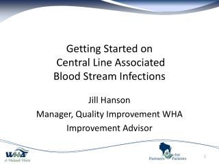 Getting Started on Central Line Associated  Blood Stream Infections