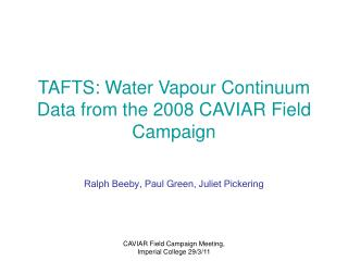 TAFTS: Water Vapour Continuum Data from the 2008 CAVIAR Field Campaign
