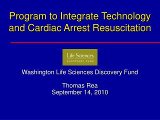 Program to Integrate Technology and Cardiac Arrest Resuscitation