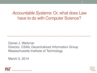 Accountable Systems : Or, what does Law have to do with Computer Science?