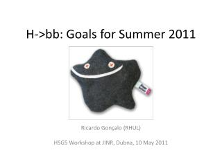 H-> bb: Goals for Summer 2011