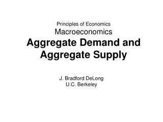 Principles of Economics Macroeconomics Aggregate Demand and Aggregate Supply