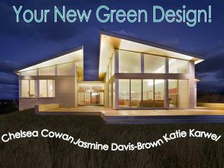 Your New Green Design!