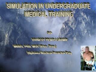 SIMULATION IN UNDERGRADUATE  MEDICAL TRAINING