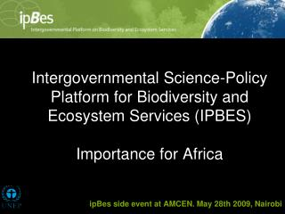 Intergovernmental Science-Policy Platform for Biodiversity and Ecosystem Services IPBES  Importance for Africa
