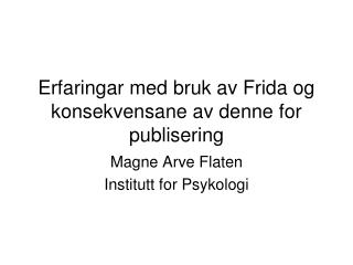 Erfaringar med bruk av Frida og konsekvensane av denne for publisering