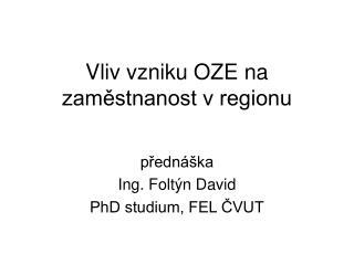Vliv vzniku OZE na zaměstnanost v regionu