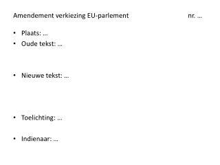 Amendement verkiezing EU-parlement                                    nr. …