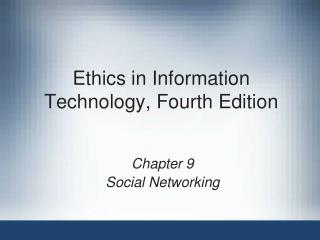 Ethics in Information Technology, Fourth Edition