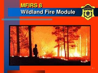 MFIRS 8 Wildland Fire Module
