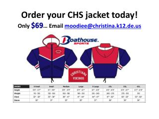 Order your CHS jacket today! Only  $69 … Email  moodiee@christina.k12.de