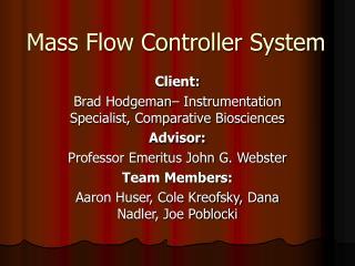 Mass Flow Controller System