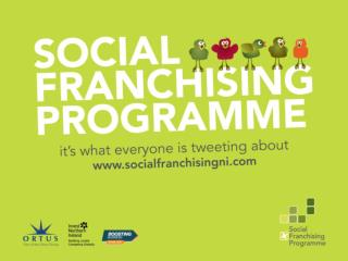 Understanding Social Franchising and the  s upport available