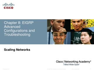 Chapter 8: EIGRP Advanced Configurations and Troubleshooting