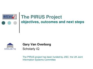 The  PIRUS Project objectives, outcomes and next steps