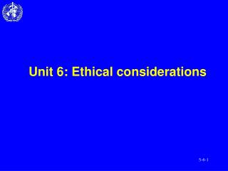 Unit 6: Ethical considerations