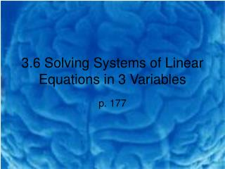 3.6 Solving Systems of Linear Equations in 3 Variables