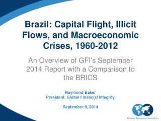 Brazil: Capital Flight, Illicit Flows, and Macroeconomic Crises, 1960-2012