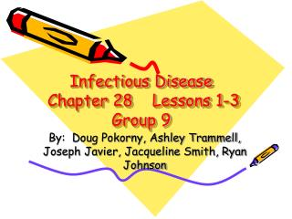 Infectious Disease  Chapter 28    Lessons 1-3 Group 9