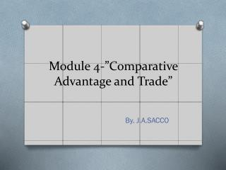 "Module 4-""Comparative Advantage and Trade"""