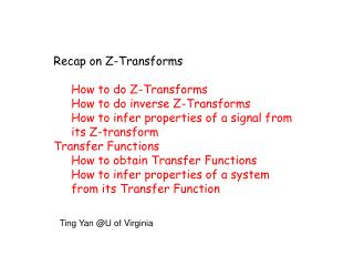 Recap on Z-Transforms How to do Z-Transforms How to do inverse Z-Transforms