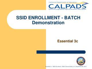 SSID ENROLLMENT - BATCH Demonstration