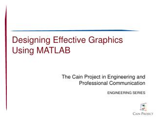 Designing Effective Graphics  Using MATLAB