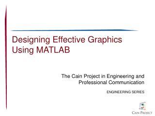 Designing Effective Graphics  Using MATLAB