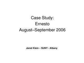 Case Study:   Ernesto August–September 2006