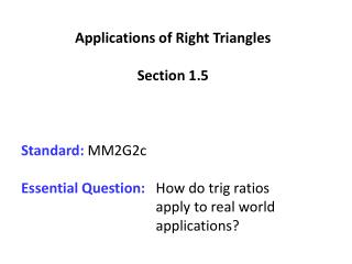 Applications of Right Triangles Section 1.5 Standard:  MM2G2c