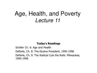 Age, Health, and Poverty Lecture 11