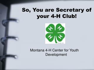 So, You are Secretary of your 4-H Club!