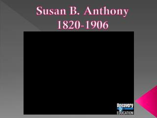 Susan B. Anthony 1820-1906