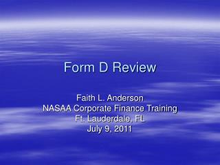 Form D Review