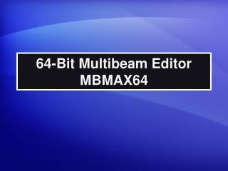 64-Bit Multibeam Editor MBMAX64