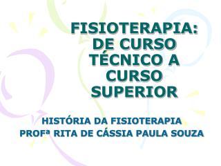 FISIOTERAPIA: DE CURSO TÉCNICO A CURSO SUPERIOR