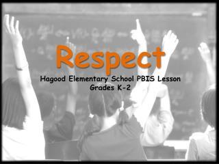 Respect Hagood Elementary School PBIS Lesson Grades K-2