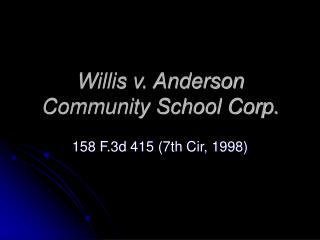 Willis v. Anderson Community School Corp.