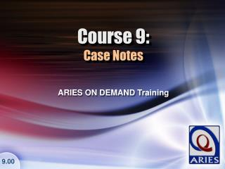 Course 9: Case Notes