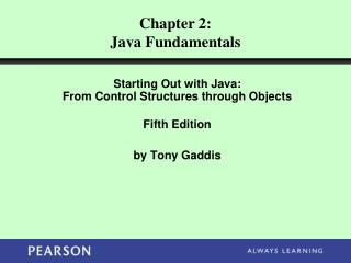 Starting Out with Java:  From Control Structures through Objects Fifth Edition by Tony Gaddis