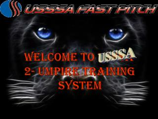 Welcome to USSSA 2 -  umpire Training system