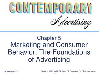 Chapter 5 Marketing and Consumer Behavior: The Foundations of Advertising