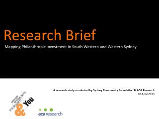 A research study conducted by Sydney Community Foundation & ACA Research 18 April 2013