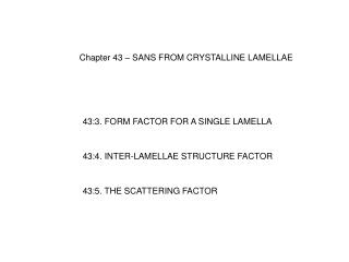 Chapter 43 – SANS FROM CRYSTALLINE LAMELLAE