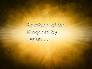 Parables of the  Kingdom by Jesus ...