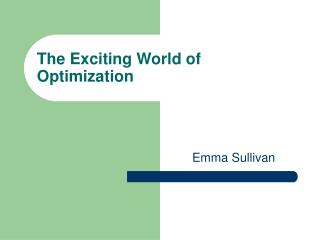 The Exciting World of Optimization